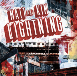 LIGHTNING STRIKE Matt and Kim's new album makes you want to get up and dance