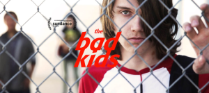 "THE BAD KIDS ""The Bad Kids"" tells the story of a group of teachers at a school for struggling students in an impoverished community in the Mojave Desert."